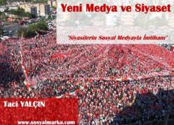 Yeni Medya ve Siyaset: Türk Siyasetinin Sosyal Medyayla İmtihanı